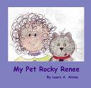My Pet Rocky Renee