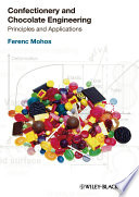 """Confectionery and Chocolate Engineering: Principles and Applications"" by Ferenc A. Mohos"