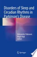 Disorders of Sleep and Circadian Rhythms in Parkinson s Disease