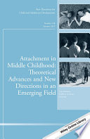 Attachment in Middle Childhood  Theoretical Advances and New Directions in an Emerging Field