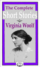 The Complete Short Stories of Virginia Woolf