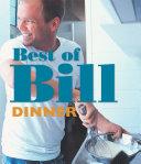 Best of Bill: Dinner