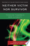 Neither Victim nor Survivor