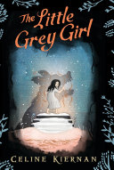 Pdf The Little Grey Girl (The Wild Magic Trilogy, Book Two)