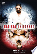 """""""Batista Unleashed"""" by Dave Batista, Jeremy Roberts"""
