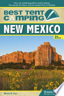 Best Tent Camping: New Mexico  : Your Car-Camping Guide to Scenic Beauty, the Sounds of Nature, and an Escape from Civilization