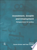Investment, Growth and Employment  : Perspectives for Policy