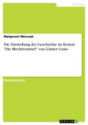 """Die Darstellung der Geschichte im Roman """"Die Blechtrommel"""" von Günter Grass"""