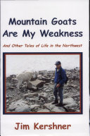 Mountain Goats are My Weakness: And Other Tales of Life in ...