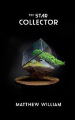 Book cover of 'The Star Collector' by Matthew William