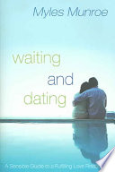 """Waiting and Dating"" by Myles Munroe"