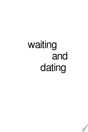 Download Waiting and Dating Free Books - Dlebooks.net