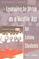 Learning to Write as a Hostile Act for Latino Students