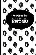 Powered by Bacon  Butter    Ketones