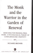 The Monk and the Warrior in the Garden of Renewal