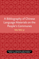 A Bibliography of Chinese language Materials on the People s Communes