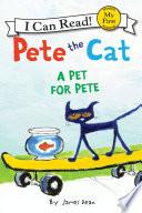 Pete the Cat  A Pet for Pete Book PDF