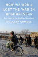 How We Won and Lost the War in Afghanistan