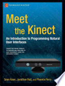 Meet the Kinect  : An Introduction to Programming Natural User Interfaces