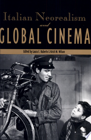 Download Italian Neorealism and Global Cinema Free PDF Books - Free PDF