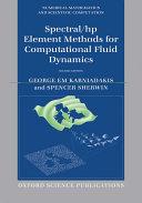 Spectral hp Element Methods for Computational Fluid Dynamics