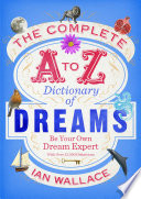 The Complete A To Z Dictionary Of Dreams Book PDF
