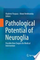 Pathological Potential Of Neuroglia