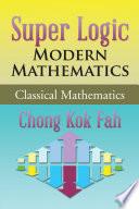 Super Logic Modern Mathematics