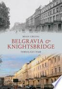 Belgravia Knightsbridge Through Time