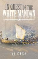 In Quest of the White Mandan Book