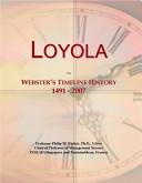 Loyola: Webster's Timeline History: 1491-2007
