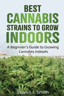 Best Cannabis Strains to Grow Indoors