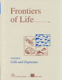Frontiers of Life  Cells and organisms Book