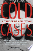 Cold Cases A True Crime Collection