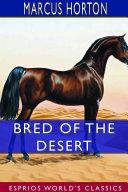 Bred of the Desert  Esprios Classics