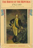 The Birth of the Republic, 1763-89
