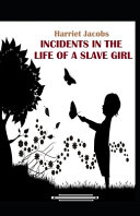 Incidents in the Life of a Slave Girl Illustrated