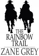 The Rainbow Trail ebook