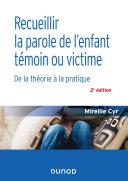 Pdf Recueillir la parole de l'enfant témoin ou victime - 2e éd. Telecharger