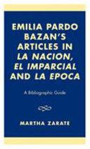 Emilia Pardo Baz  n s Articles in La Naci  n  El Imparcial and La Epoca