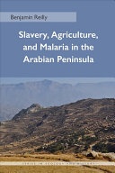 Slavery, agriculture, and malaria in the Arabian Peninsula