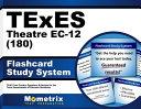 Texes 180 Theatre Ec 12 Exam Flashcard Study System