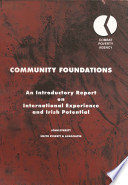 Community Foundations An Introductory Report On International Experience And Irish Potential