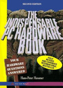 The Indispensable PC Hardware Book
