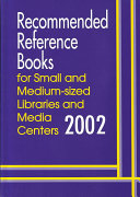 Recommended Reference Books for Small and Medium sized Libraries and Media Centers  2002