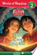 World of Reading  Elena of Avalor  The Secret Spell Book