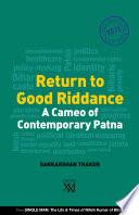 Return to Good Riddance   A Cameo of Contemporary Patna