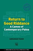 Return to Good Riddance : A Cameo of Contemporary Patna [Pdf/ePub] eBook