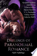Darlings of Paranormal Romance  12 stories featuring vampires  mermaids  ghosts  werewolves  zombies  and more