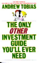 The Only Other Investment Guide You ll Ever Need Book